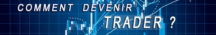 Comment devenir Trader rapidement