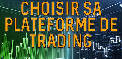 Choisir sa plateforme de trading